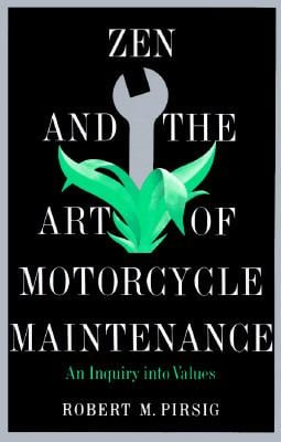 Zen and the Art of Motorcycle Maintenance: An Inquiry Into Values 9780688052300