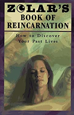 Zolar's Book of Reincarnation: How to Discover Your Past Lives 9780684809694