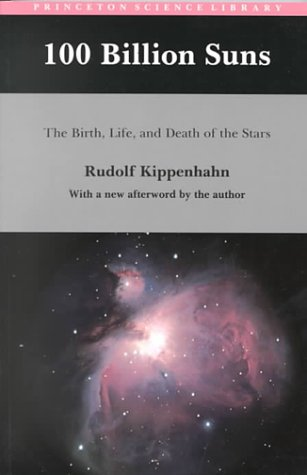 100 Billion Suns: The Birth, Life, and Death of the Stars 9780691087818