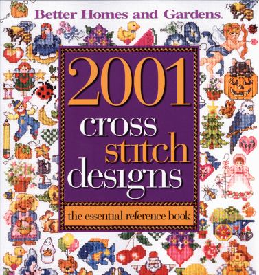 2001 Cross Stitch Designs: The Essential Reference Book 9780696221538