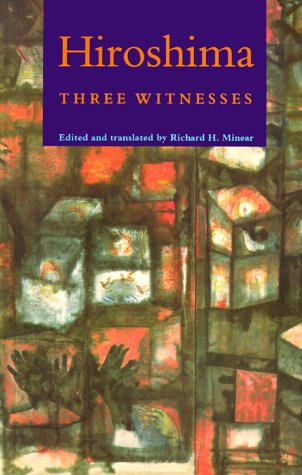 Hiroshima: Three Witnesses - Minear, Richard H. / Sankichi, Toge