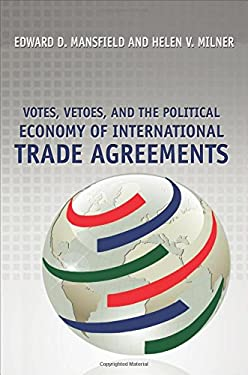 Votes, Vetoes, and the Political Economy of International Trade Agreements 9780691135304