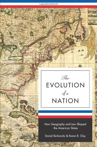 The Evolution of a Nation: How Geography and Law Shaped the American States 9780691136042