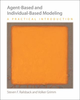 Agent-Based and Individual-Based Modeling: A Practical Introduction 9780691136738