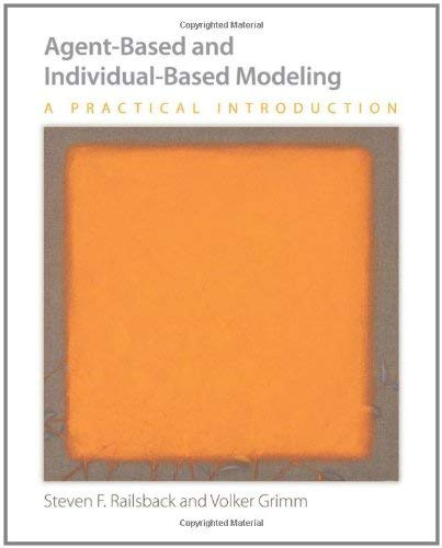 Agent-Based and Individual-Based Modeling: A Practical Introduction 9780691136745