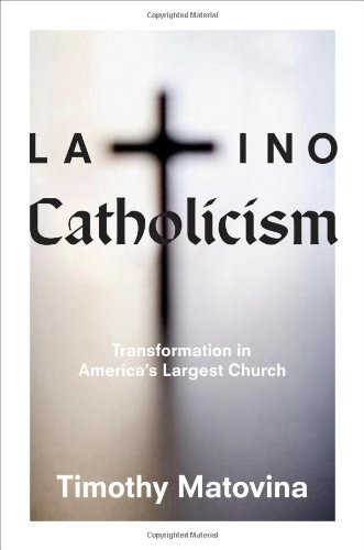 Latino Catholicism: Transformation in America's Largest Church 9780691139791