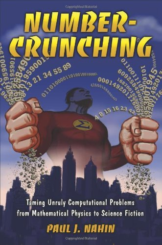 Number-Crunching: Taming Unruly Computational Problems from Mathematical Physics to Science Fiction 9780691144252
