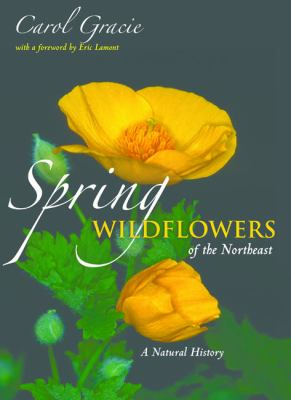 Spring Wildflowers of the Northeast: A Natural History 9780691144665