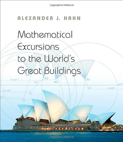 Mathematical Excursions to the World's Great Buildings 9780691145204