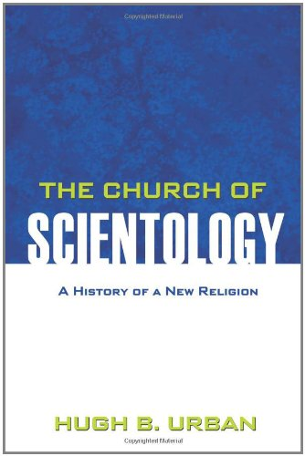 The Church of Scientology: A History of a New Religion 9780691146089