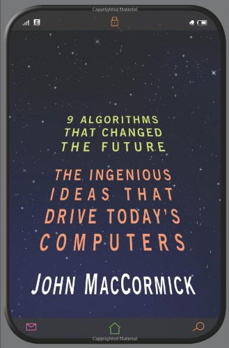 Nine Algorithms That Changed the Future: The Ingenious Ideas That Drive Today's Computers 9780691147147