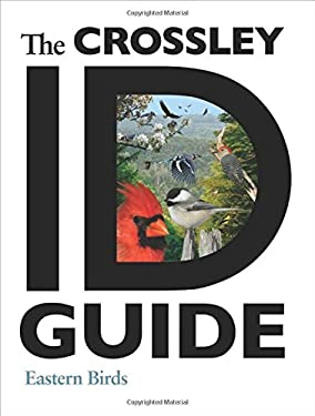 The Crossley ID Guide: Eastern Birds 9780691147789