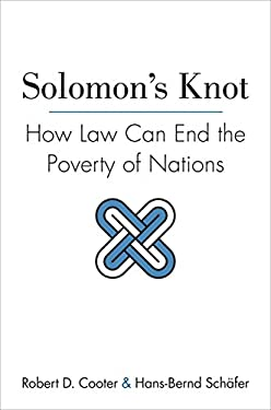 Solomon's Knot: How Law Can End the Poverty of Nations 9780691147925