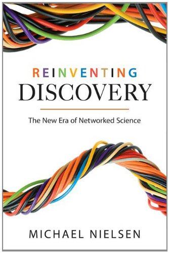 Reinventing Discovery: The New Era of Networked Science 9780691148908