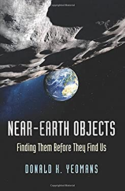 Near-Earth Objects: Finding Them Before They Find Us 9780691149295