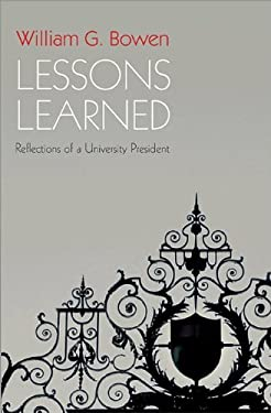 Lessons Learned: Reflections of a University President 9780691149622