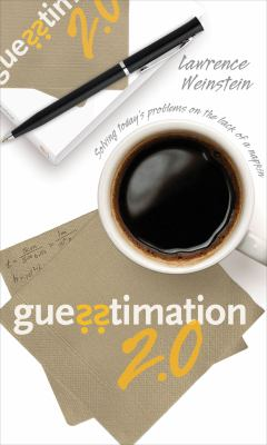 Guesstimation 2.0: Solving Today's Problems on the Back of a Napkin 9780691150802