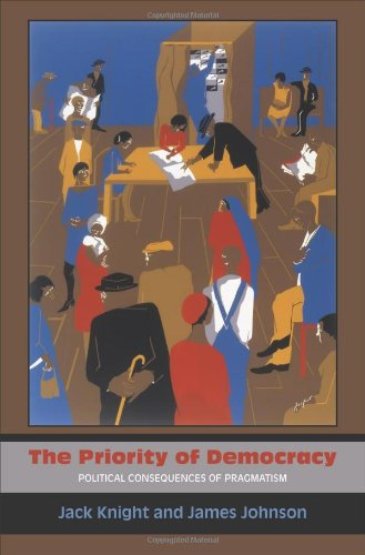 The Priority of Democracy: Political Consequences of Pragmatism 9780691151236