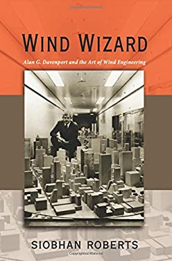 Wind Wizard: Alan G. Davenport and the Art of Wind Engineering 9780691151533