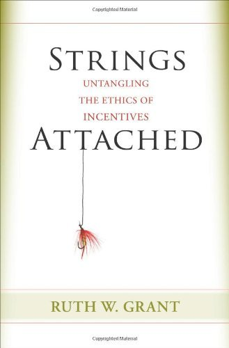 Strings Attached: Untangling the Ethics of Incentives 9780691151601