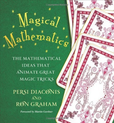 Magical Mathematics: The Mathematical Ideas That Animate Great Magic Tricks 9780691151649