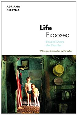 Life Exposed: Biological Citizens After Chernobyl (New in Paper) 9780691151663