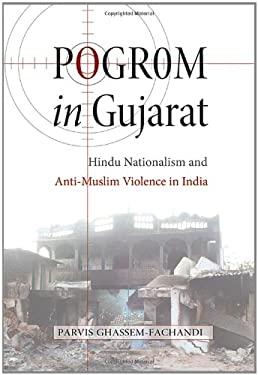 Pogrom in Gujarat: Hindu Nationalism and Anti-Muslim Violence in India 9780691151779