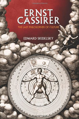 Ernst Cassirer: The Last Philosopher of Culture 9780691152356