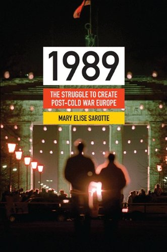 1989: The Struggle to Create Post-Cold War Europe 9780691152417