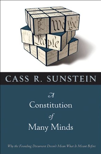 A Constitution of Many Minds: Why the Founding Document Doesn't Mean What It Meant Before 9780691152424