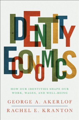 Identity Economics: How Our Identities Shape Our Work, Wages, and Well-Being 9780691152554