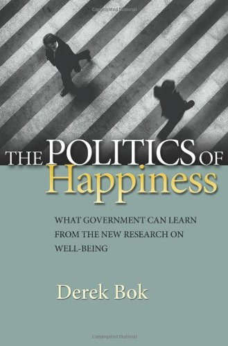 The Politics of Happiness: What Government Can Learn from the New Research on Well-Being 9780691152561