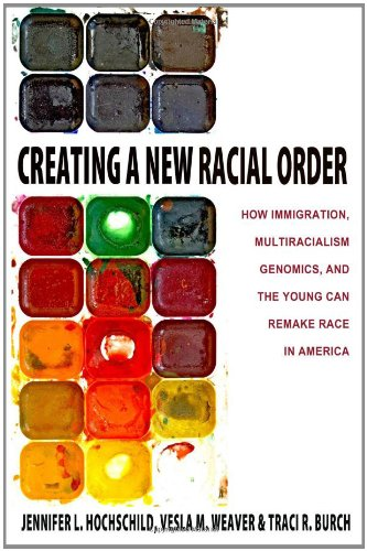 Creating a New Racial Order: How Immigration, Multiracialism, 9780691152998