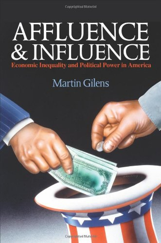 Affluence and Influence: Economic Inequality and Political Power in America 9780691153971