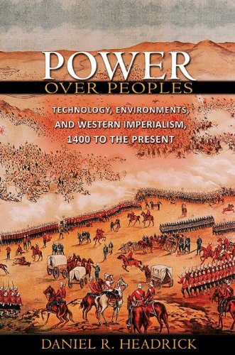 Power Over Peoples: Technology, Environments, and Western Imperialism, 1400 to the Present 9780691154329