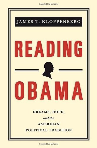 Reading Obama: Dreams, Hope, and the American Political Tradition [New in Paper] 9780691154336