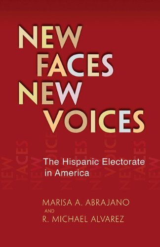 New Faces, New Voices: The Hispanic Electorate in America 9780691154350