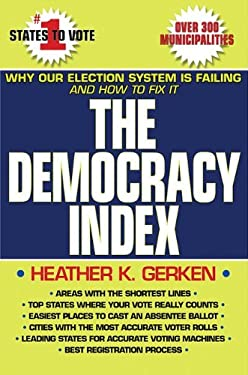 The Democracy Index: Why Our Election System Is Failing and How to Fix It 9780691154374