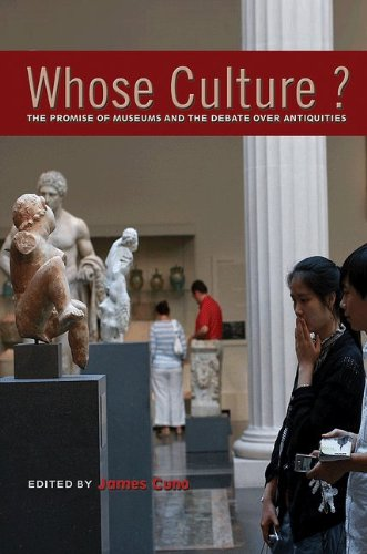 Whose Culture?: The Promise of Museums and the Debate Over Antiquities 9780691154435