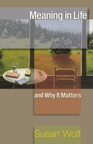 Meaning in Life and Why It Matters: 9780691154503