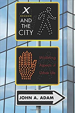 X and the City: Modeling Aspects of Urban Life 9780691154640