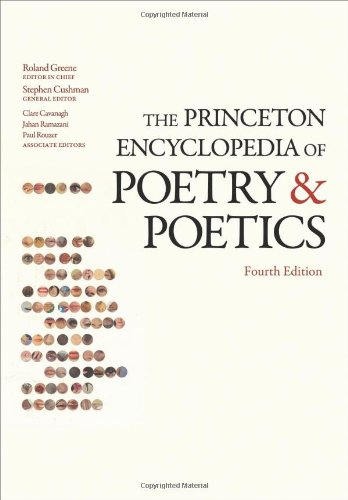 The Princeton Encyclopedia of Poetry and Poetics: Fourth Edition 9780691154916
