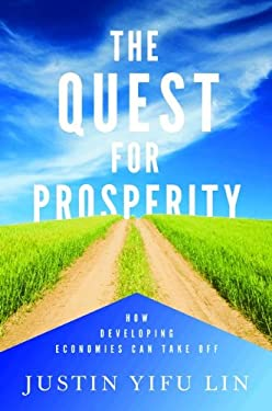 The Quest for Prosperity: How Developing Economies Can Take Off 9780691155890