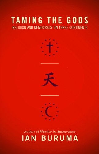Taming the Gods: Religion and Democracy on Three Continents 9780691156057