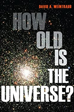 How Old Is the Universe? 9780691156286