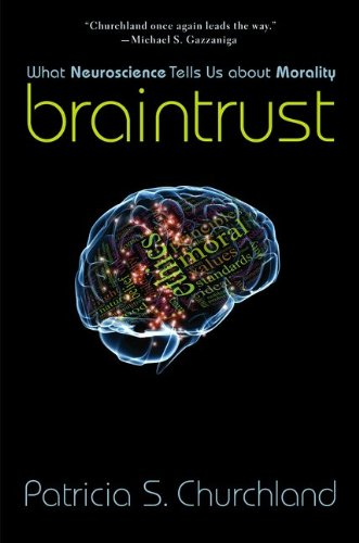 Braintrust: What Neuroscience Tells Us about Morality 9780691156347