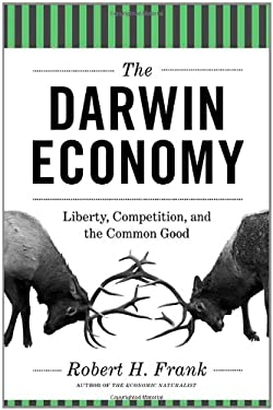 The Darwin Economy: Liberty, Competition, and the Common Good [New in Paper] 9780691156682