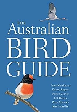 The Australian Bird Guide (Princeton Field Guides)
