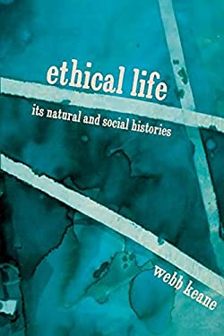 Ethical Life: Its Natural and Social Histories