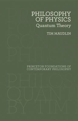 Philosophy of Physics: Quantum Theory (Princeton Foundations of Contemporary Philosophy)
